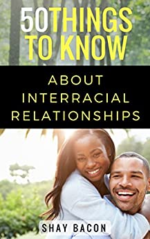 things to know about interracial dating