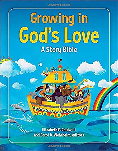 Growing in God's Love: A Story Bible