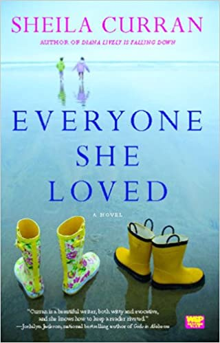Téléchargements gratuits d'ebooks en ligne Everyone She Loved: A Novel (Wsp Readers Club) in French PDF ePub by Sheila Curran