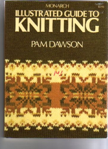 Monarch Illustrated Guide to Knitting