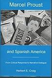 Marcel Proust and Spanish America, Herbert E. Craig, 0838754856