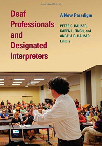 Deaf Professionals and Designated Interpreters: A New...