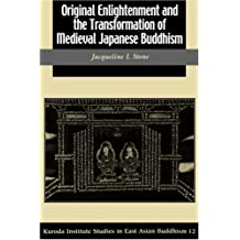Original Enlightenment and the Transformation of Medieval Japanese Buddhism