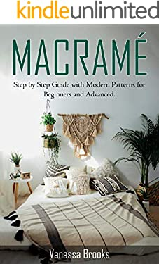 Macramè: Step by Step Guide with Modern Patterns for Beginners and Advanced