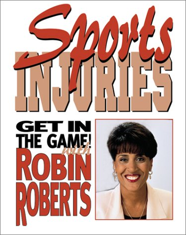 Download Sports Injuries: Stay Safe And (Get in the Game! With Robin Roberts) PDF