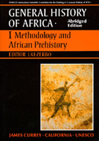 001: UNESCO General History of Africa, Vol. I, Abridged Edition: Methodology and African Prehistory