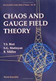 Chaos and Gauge Field Theory, T. S. Biro and B. Muller, 9810220790