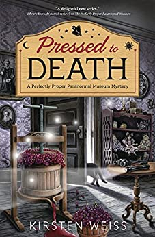 Pressed to Death (A Perfectly Proper Paranormal Museum Mystery) by [Weiss, Kirsten]
