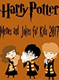 Harry Potter: Hilarious Memes and Jokes for Kids 2017 - Disney Meme Book Included