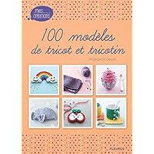 100 modèles de tricot et tricotin (Mes créations)