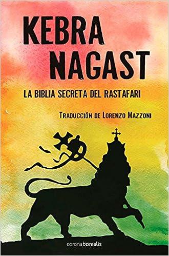 Kebra Nagast: La biblia secreta Rastafari (El Observatorio) (Spanish  Edition): Mazzoni, Lorenzo: 9788492635405: Amazon.com: Books