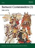 Samurai Commanders (1): 940–1576 (Elite)