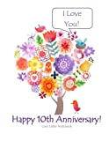 img - for Happy 10th Anniversary! Love Letter Notebook I Love You!: 10th Wedding Anniversary Gifts for Her for Him for Couple Tweets to Keep Journal of Love ... Cards Card in all Departments in Office book / textbook / text book