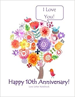 Happy 10th Anniversary Love Letter Notebook I You Wedding Gifts For Her Him Couple Tweets To Keep Journal Of
