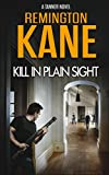 Kill In Plain Sight (A Tanner Novel Book 2)