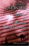Histoire de l'Afrique Septentrionale (Berbérie) Depuis les Temps les Plus Reculés Jusqu'à la Conquête Française (1830) : Tome 2, Mercier, Ernest, 1421222353