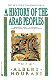 A History of the Arab Peoples, Albert H. Hourani, 0446393924