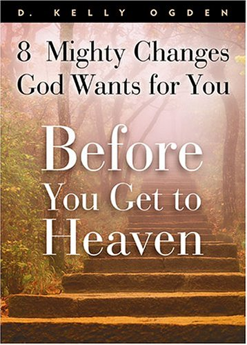 Before You Get To Heaven: 8 Mighty Changes God Wants For You PDF