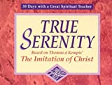 True Serenity, John Kirvan and Thomas à Kempis, 0877935629