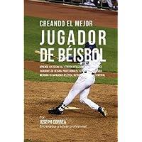 Creando el Mejor Jugador de Beisbol: Aprende los