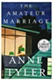 Large Print: the Amateur Marriage (Tyler, Anne (Large Print))