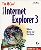 The ABCs of Microsoft Internet Explorer for Windows 95, John Ross, 0782118852