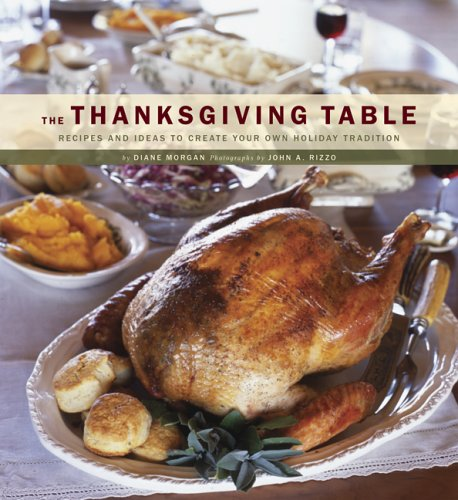 (The Thanksgiving Table: Recipes and Ideas to Create Your Own Holiday Tradition)