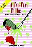 A Fairway to Die, Dagmar Lowe, 0893344222