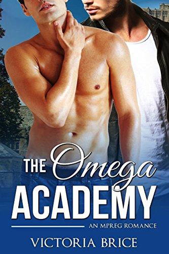 The Omega Academy: A M/M Mpreg Omegaverse Romance