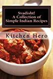 Svadisht!: A Collection of Simple Indian Recipes
