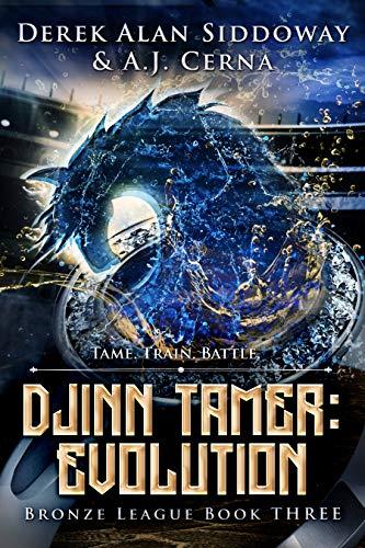 (Evolution: A Monster Battling LitRPG (Djinn Tamer - Bronze League Book 3) )