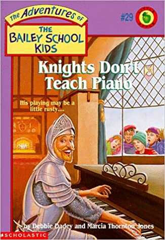 Knights Don't Teach Piano (Adventures of the Bailey School
