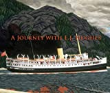 A Journey with E.J. Hughes, Jacques Barbeau and E. J. Hughes, 1553651537