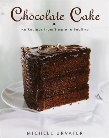 Chocolate Cake by Michele Urvater