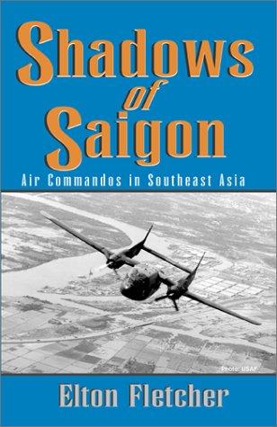 Shadows of Saigon: Air Commandos in Southeast Asia