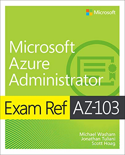Exam Ref AZ-103 Microsoft Azure Administrator por Michael Washam