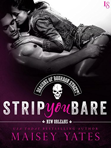 Strip You Bare (The Deacons of Bourbon Street Book 4) ()