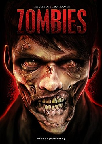 the ultimate VIRUS BOOK of ZOMBIES Gebundenes Buch – 16. Dezember 2015 raptor publishing GmbH 3981708229 Bibliografien Kataloge