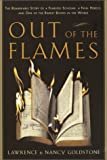 Out of the Flames, Lawrence Goldstone and Nancy Bazelon Goldstone, 0767908368