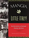 Mangia, Little Italy!: Secrets from a Sicilian Family Kitchen