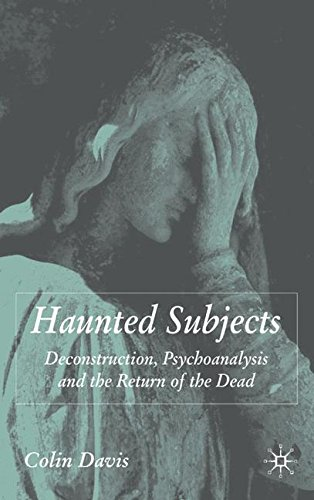 Haunted Subjects: Deconstruction, Psychoanalysis and the Return of the Dead