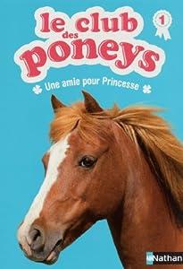 """Afficher """"Le club des poneys n° 1 Une amie pour Princesse"""""""