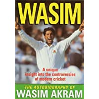 Wasim: The autobiography of Wasim Akram