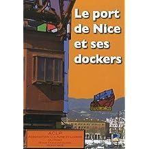 Le port de Nice et ses dockers : Histoire - Témoignages - Souvenirs - Photos - Archives - Presse