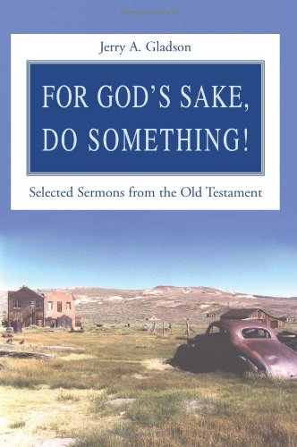 For God's Sake, Do Something!: Selected Sermons from the Old Testament