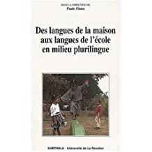 Des Langues de la Maison Aux Langues de l'Ecole En Milieu Plurili