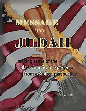 Making Sense Of African American >> Message To Judah Making Sense Of The Black American Experience From