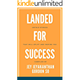 Landed for Success: Untold Stories