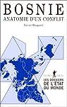 Bosnie, anatomie d'un conflit par Bougarel