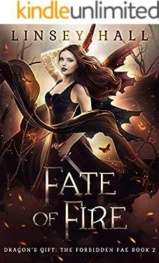 Fate of Fire (The Forbidden Fae Book 2)